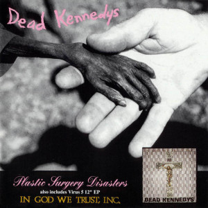 Dead_Kennedys-Plastic_Surgery_Disasters_In_God_We_Trust,_Inc_-Frontal